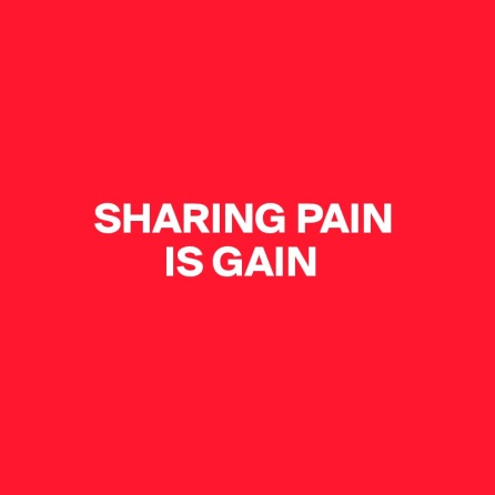 SHARING-PAIN-IS-GAIN